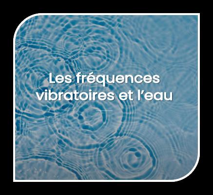 Fréquence vibratoire de l'eau